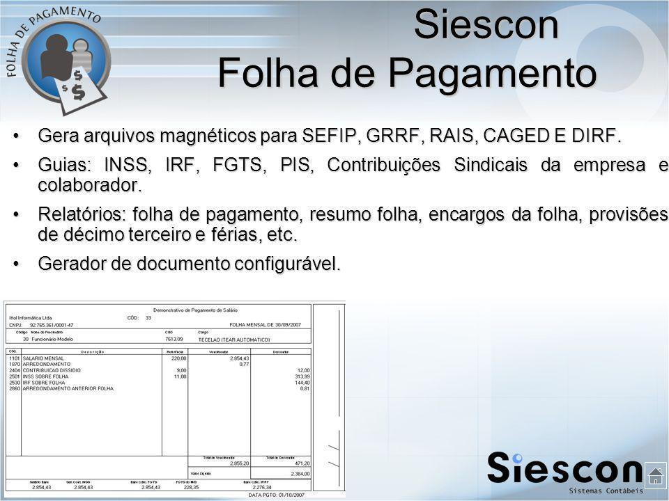 Gera arquivos magnéticos para SEFIP, GRRF, RAIS, CAGED E DIRF.Gera arquivos magnéticos para SEFIP, GRRF, RAIS, CAGED E DIRF.