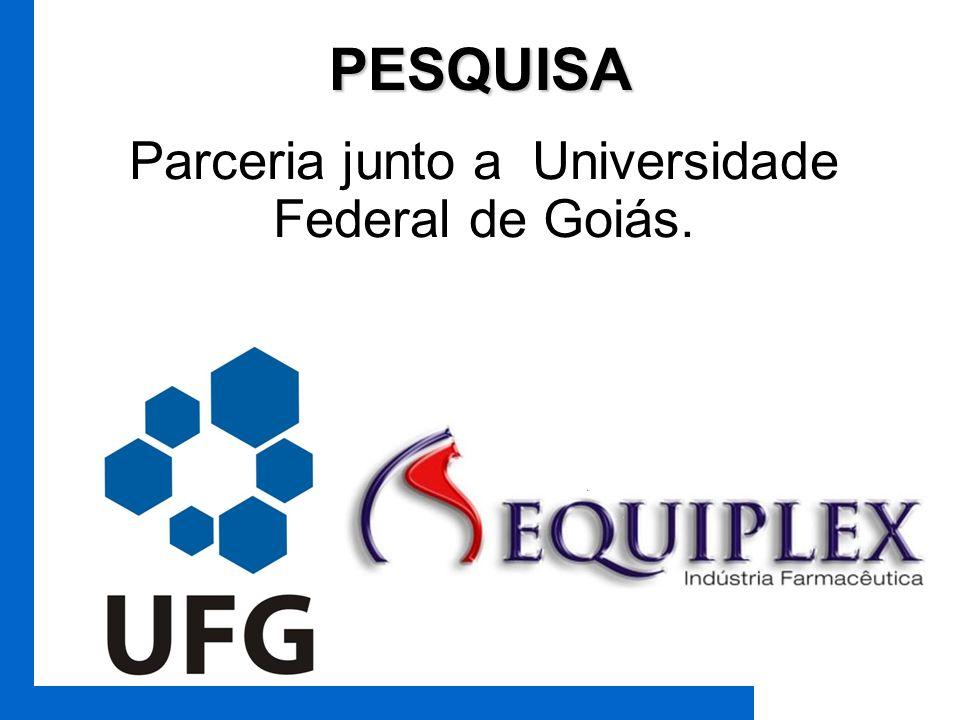 PESQUISA Parceria junto a Universidade Federal de Goiás.