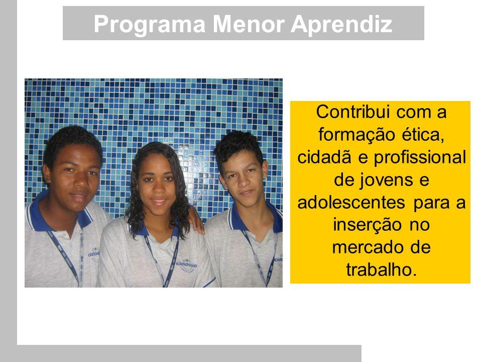 Programa Menor Aprendiz Contribui com a formação ética, cidadã e profissional de jovens e adolescentes para a inserção no mercado de trabalho.