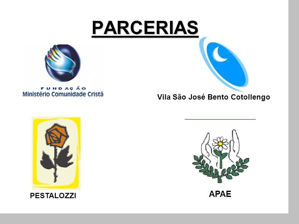 PARCERIAS Vila São José Bento Cotollengo PESTALOZZI APAE