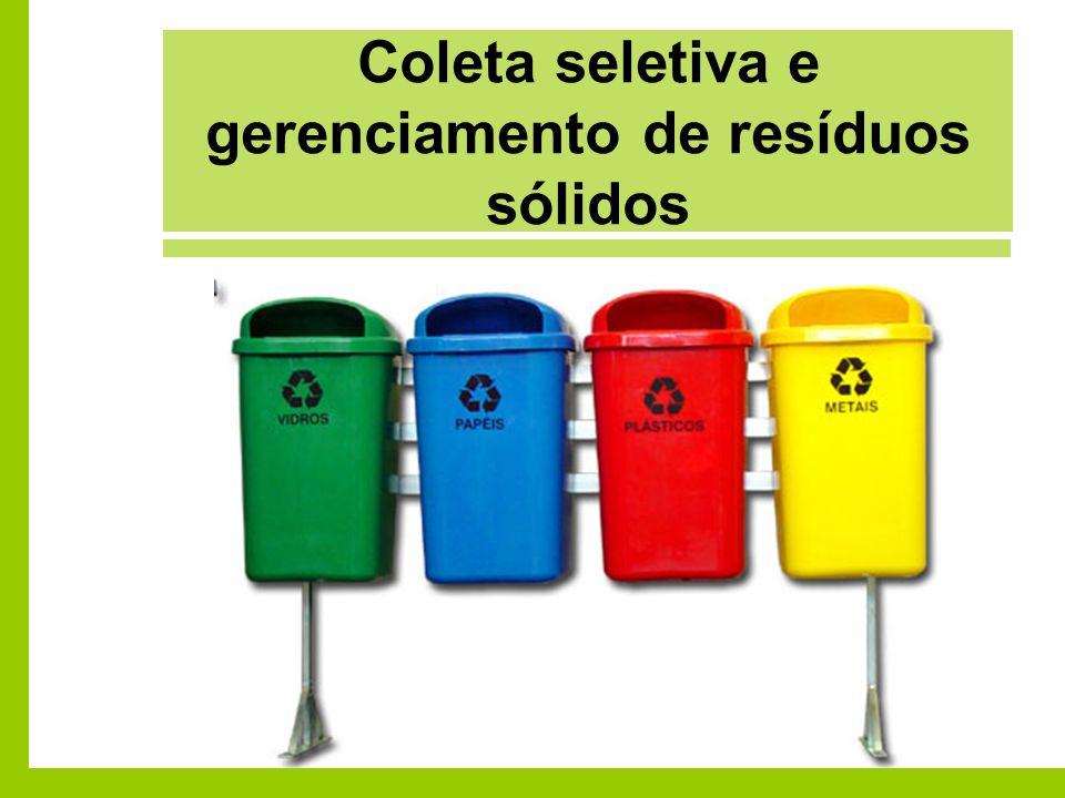 Coleta seletiva e gerenciamento de resíduos sólidos