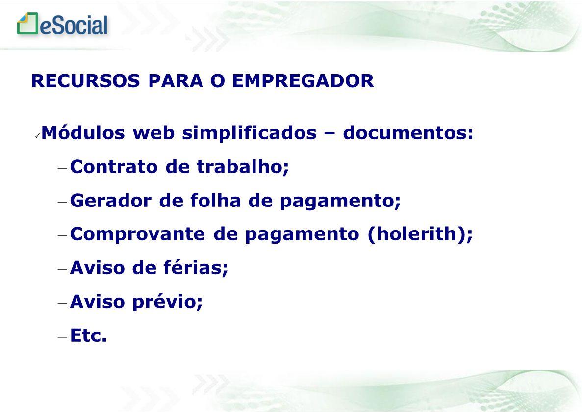 Módulos web simplificados – documentos: – Contrato de trabalho; – Gerador de folha de pagamento; – Comprovante de pagamento (holerith); – Aviso de fér