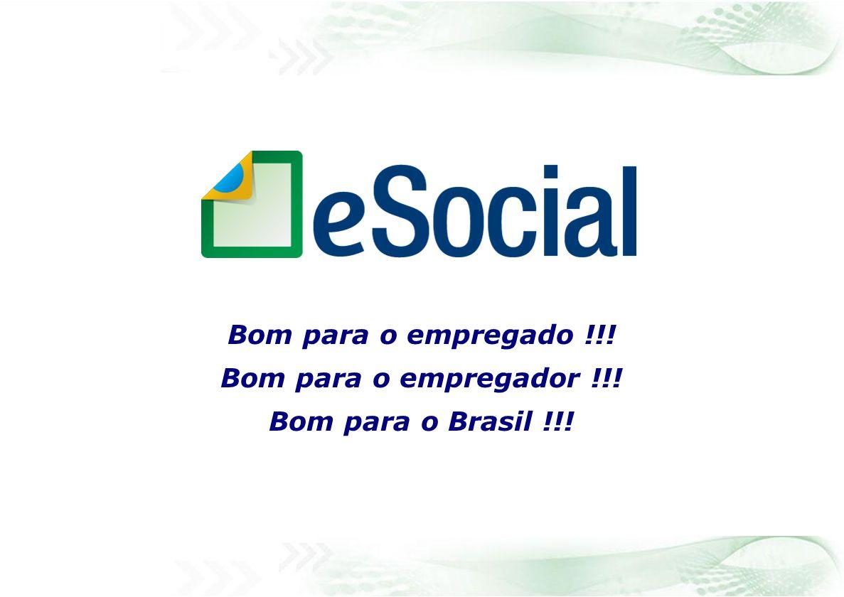 Bom para o empregado !!! Bom para o empregador !!! Bom para o Brasil !!!