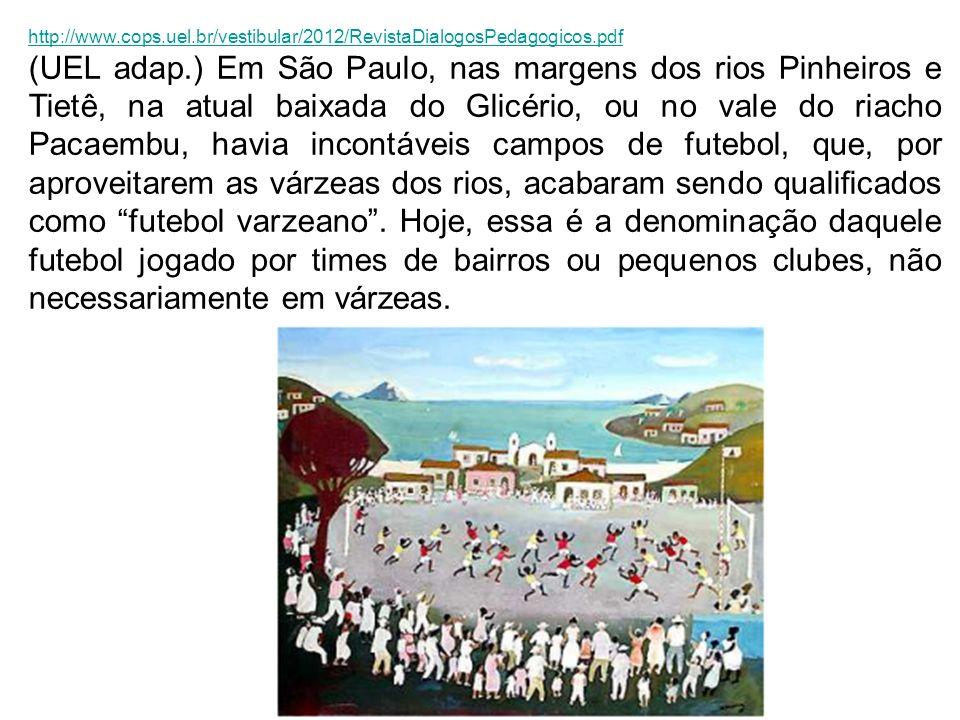 http://www.cops.uel.br/vestibular/2012/RevistaDialogosPedagogicos.pdf (UEL adap.) Em São Paulo, nas margens dos rios Pinheiros e Tietê, na atual baixa