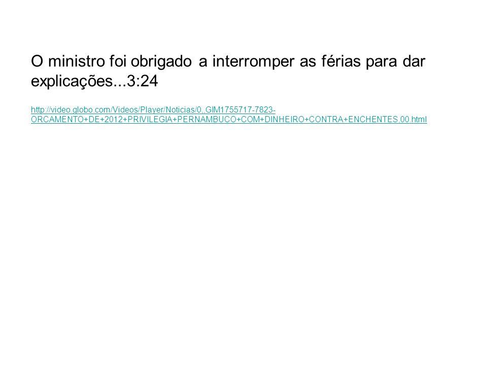 http://video.globo.com/Videos/Player/Noticias/0,,GIM1755717-7823- ORCAMENTO+DE+2012+PRIVILEGIA+PERNAMBUCO+COM+DINHEIRO+CONTRA+ENCHENTES,00.html O mini