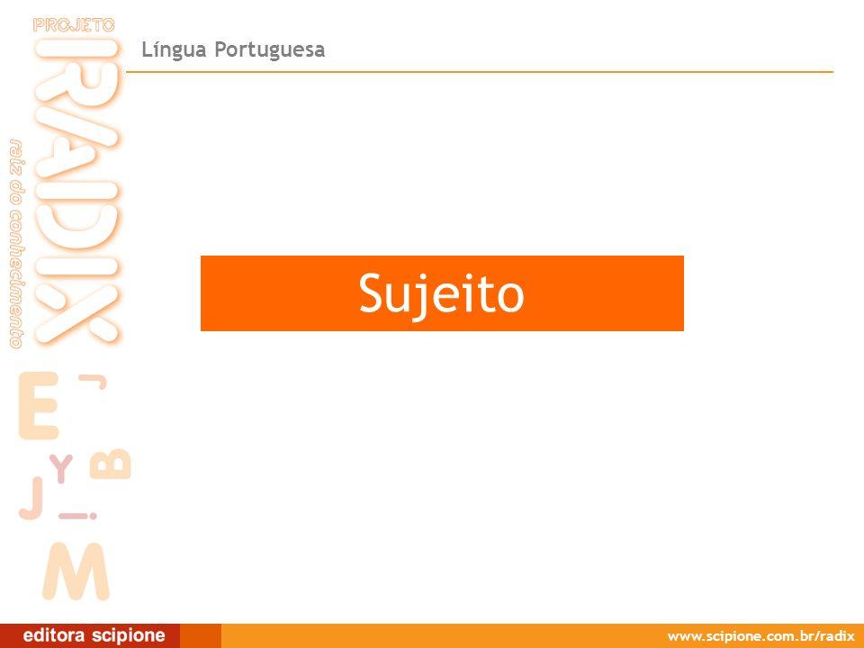 Língua Portuguesa www.scipione.com.br/radix Sujeito