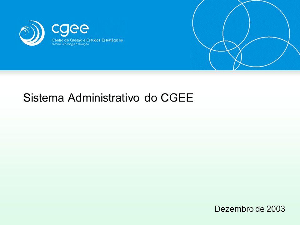 Sistema Administrativo do CGEE Dezembro de 2003