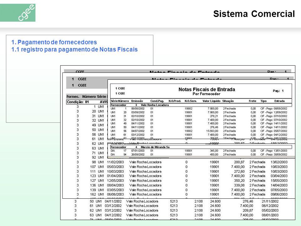 Sistema Comercial 1.Pagamento de fornecedores 1.1 registro para pagamento de Notas Fiscais