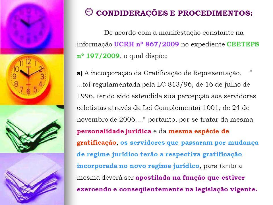 CONDIDERAÇÕES E PROCEDIMENTOS: De acordo com a manifestação constante na informação UCRH nº 867/2009 no expediente CEETEPS nº 197/2009, o qual dispõe: