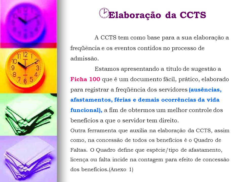 Elaboração da CCTS A CCTS tem como base para a sua elaboração a freqüência e os eventos contidos no processo de admissão. Estamos apresentando a títul