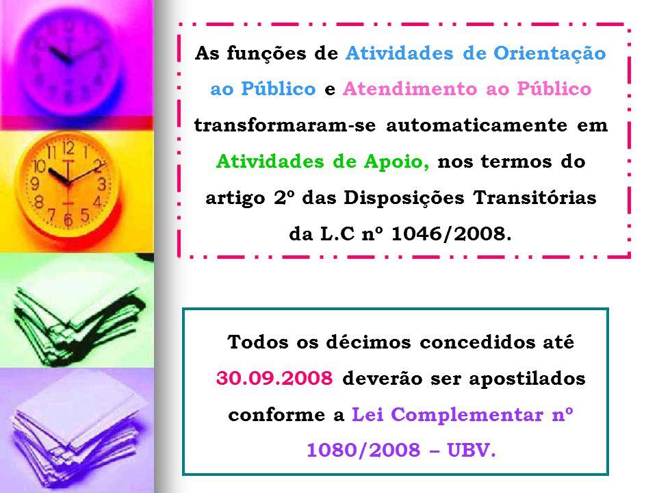 As funções de Atividades de Orientação ao Público e Atendimento ao Público transformaram-se automaticamente em Atividades de Apoio, nos termos do arti