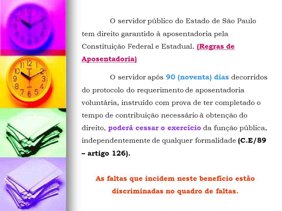 O servidor público do Estado de São Paulo tem direito garantido à aposentadoria pela Constituição Federal e Estadual. (Regras de Aposentadoria) (Regra