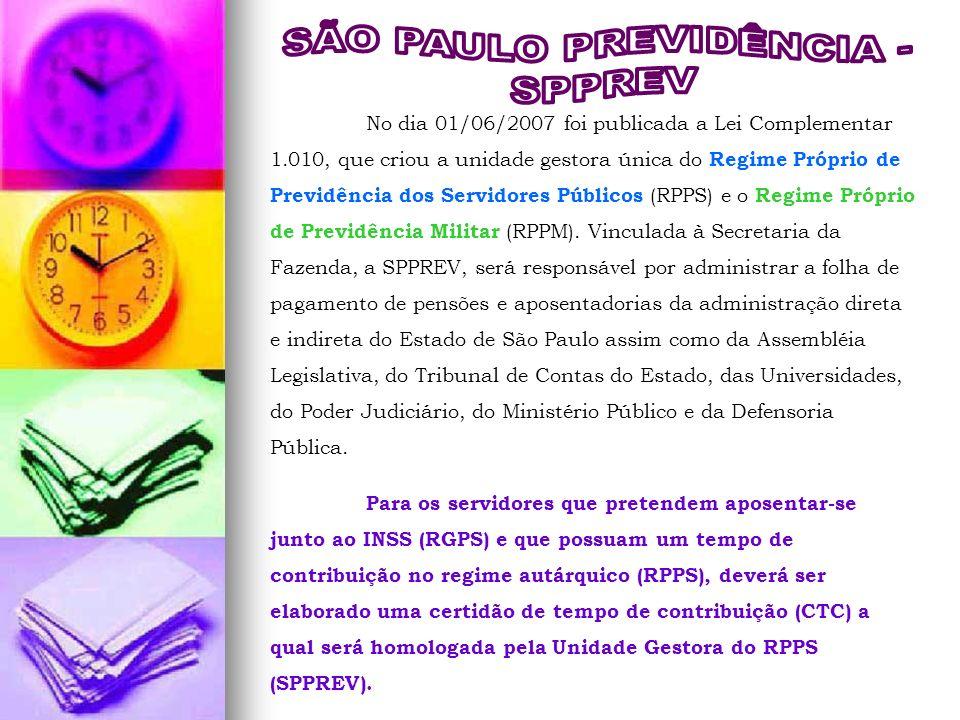 No dia 01/06/2007 foi publicada a Lei Complementar 1.010, que criou a unidade gestora única do Regime Próprio de Previdência dos Servidores Públicos (