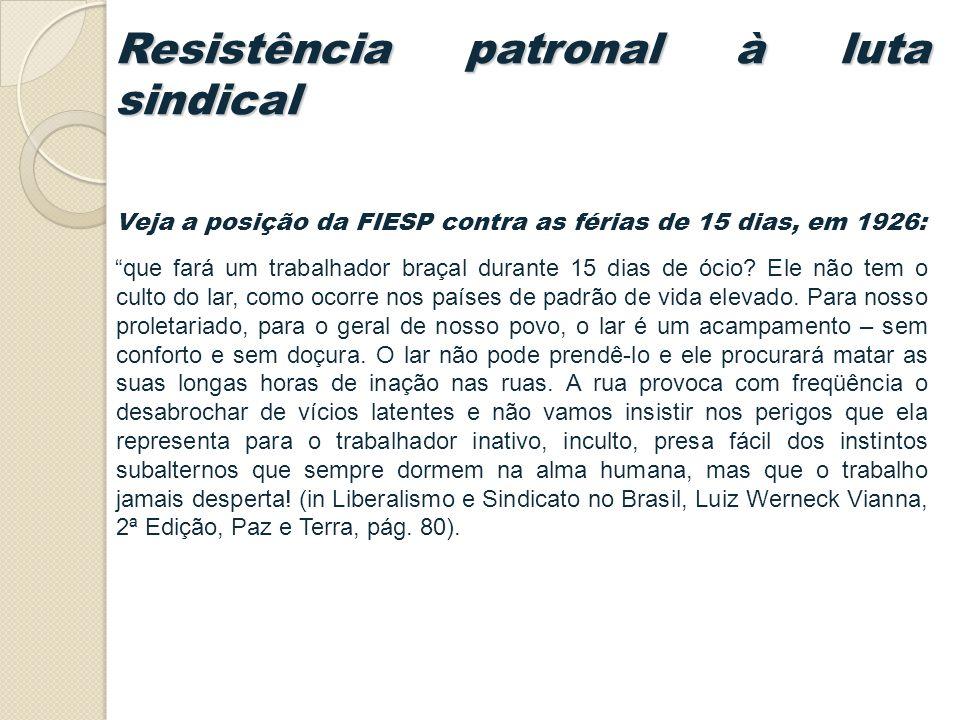 Veja a posição da FIESP contra as férias de 15 dias, em 1926: que fará um trabalhador braçal durante 15 dias de ócio.