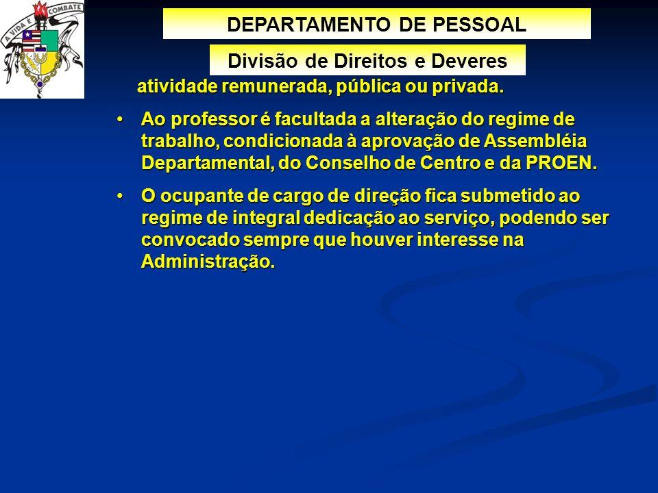 DEPARTAMENTO DE PESSOAL Divisão de Direitos e Deveres atividade remunerada, pública ou privada. atividade remunerada, pública ou privada. Ao professor