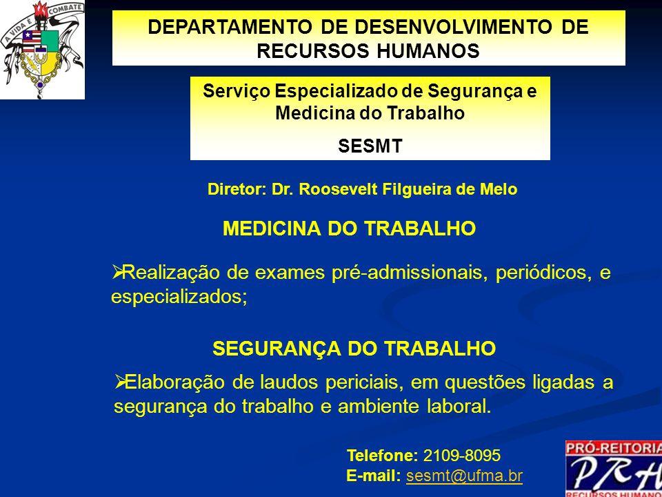 Serviço Especializado de Segurança e Medicina do Trabalho SESMT Telefone: 2109-8095 E-mail: sesmt@ufma.brsesmt@ufma.br MEDICINA DO TRABALHO Realização