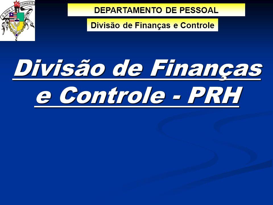 DEPARTAMENTO DE PESSOAL Divisão de Finanças e Controle Divisão de Finanças e Controle - PRH