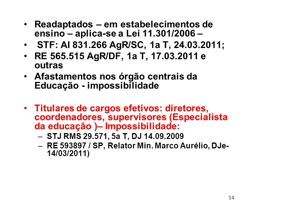 14 Readaptados – em estabelecimentos de ensino – aplica-se a Lei 11.301/2006 – STF: AI 831.266 AgR/SC, 1a T, 24.03.2011; RE 565.515 AgR/DF, 1a T, 17.0