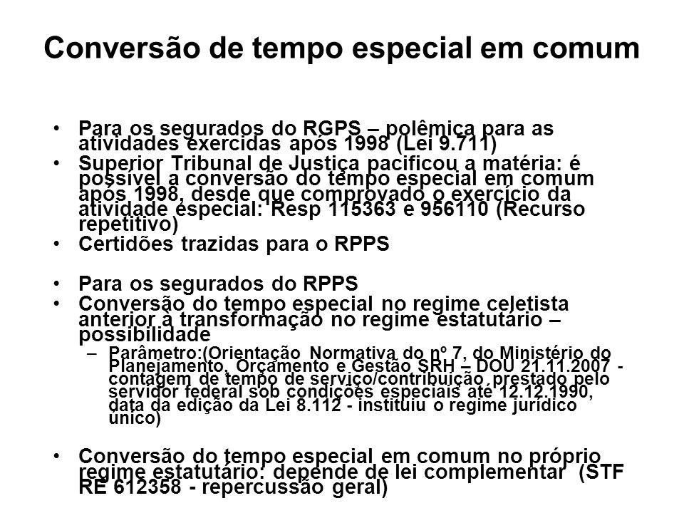 Conversão de tempo especial em comum Para os segurados do RGPS – polêmica para as atividades exercidas após 1998 (Lei 9.711) Superior Tribunal de Just