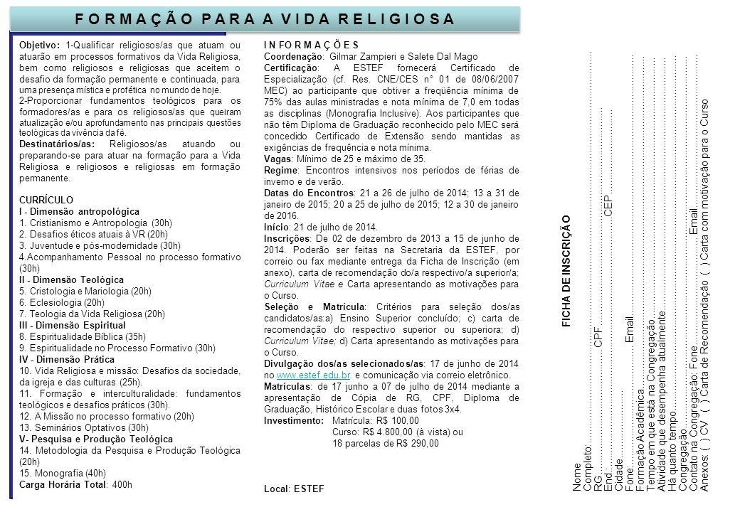 Objetivo: 1-Qualificar religiosos/as que atuam ou atuarão em processos formativos da Vida Religiosa, bem como religiosos e religiosas que aceitem o de