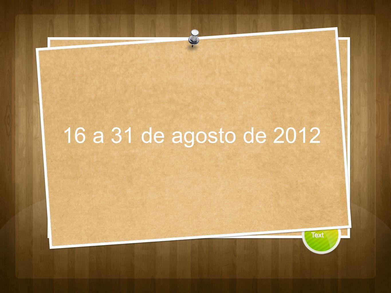 16 a 31 de agosto de 2012 Text