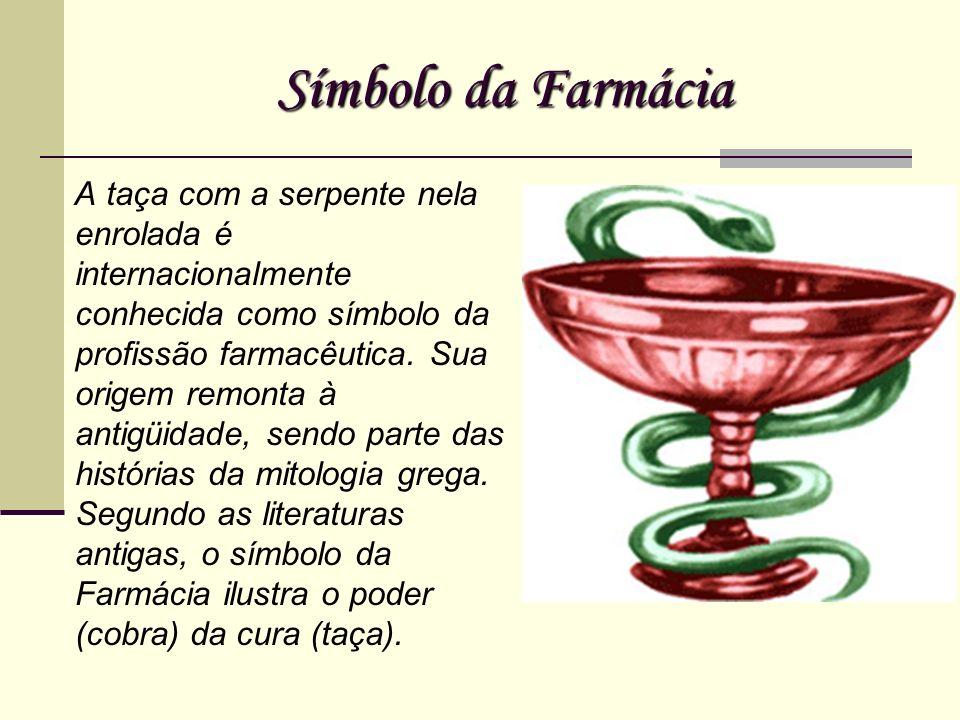 Símbolo da Farmácia A taça com a serpente nela enrolada é internacionalmente conhecida como símbolo da profissão farmacêutica. Sua origem remonta à an