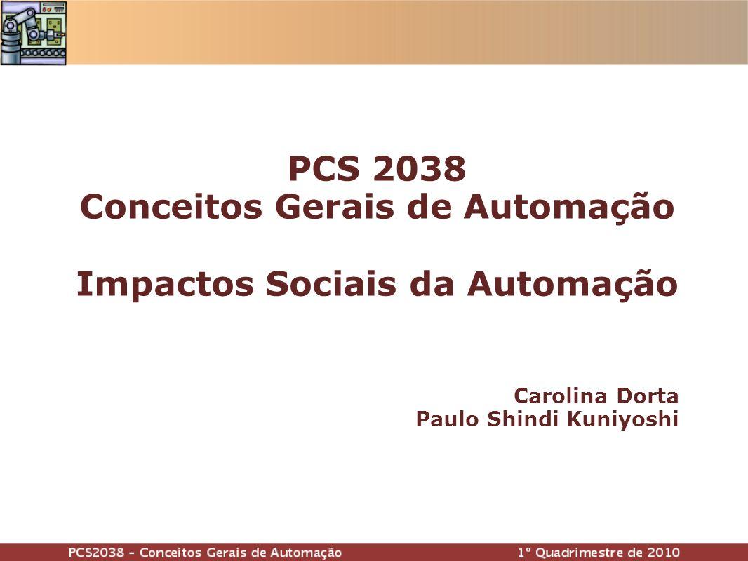 Carolina Dorta Paulo Shindi Kuniyoshi PCS 2038 Conceitos Gerais de Automação Impactos Sociais da Automação