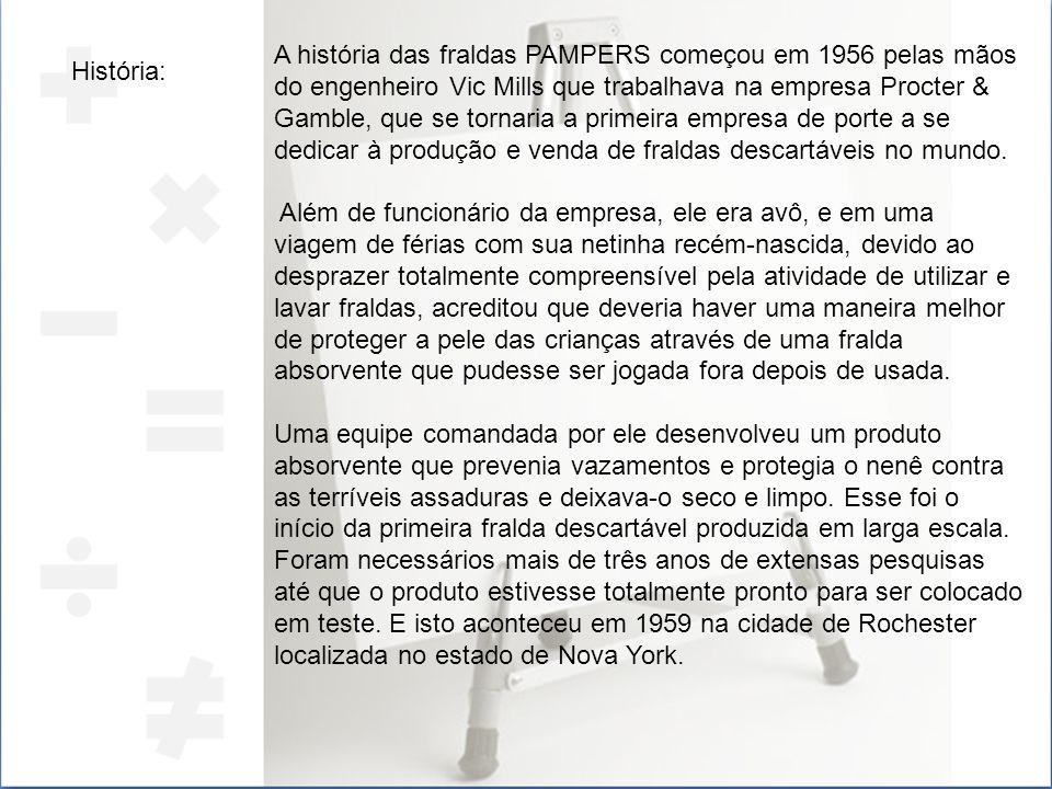A história das fraldas PAMPERS começou em 1956 pelas mãos do engenheiro Vic Mills que trabalhava na empresa Procter & Gamble, que se tornaria a primei
