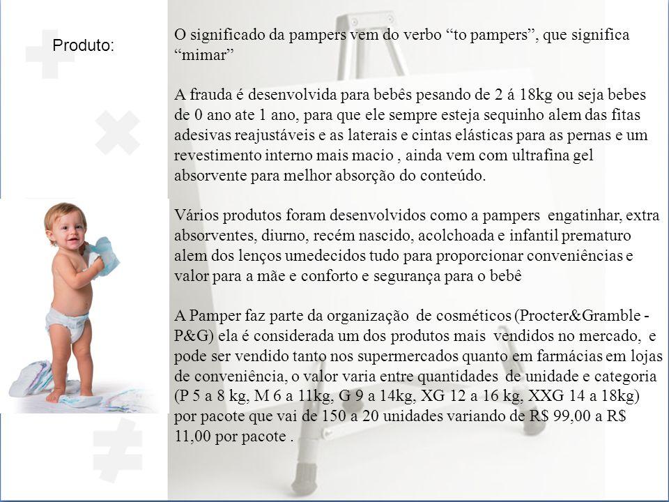 Produto: O significado da pampers vem do verbo to pampers, que significa mimar A frauda é desenvolvida para bebês pesando de 2 á 18kg ou seja bebes de 0 ano ate 1 ano, para que ele sempre esteja sequinho alem das fitas adesivas reajustáveis e as laterais e cintas elásticas para as pernas e um revestimento interno mais macio, ainda vem com ultrafina gel absorvente para melhor absorção do conteúdo.