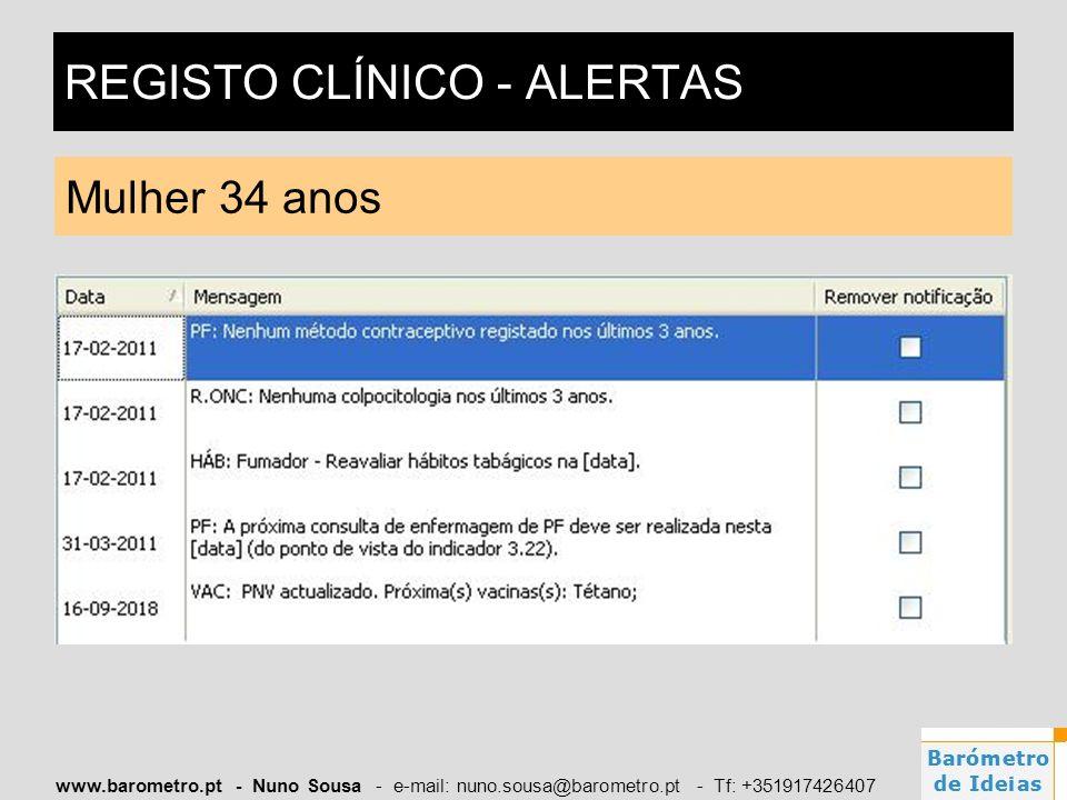 www.barometro.pt - Nuno Sousa - e-mail: nuno.sousa@barometro.pt - Tf: +351917426407 REGISTO CLÍNICO - ALERTAS Mulher 34 anos