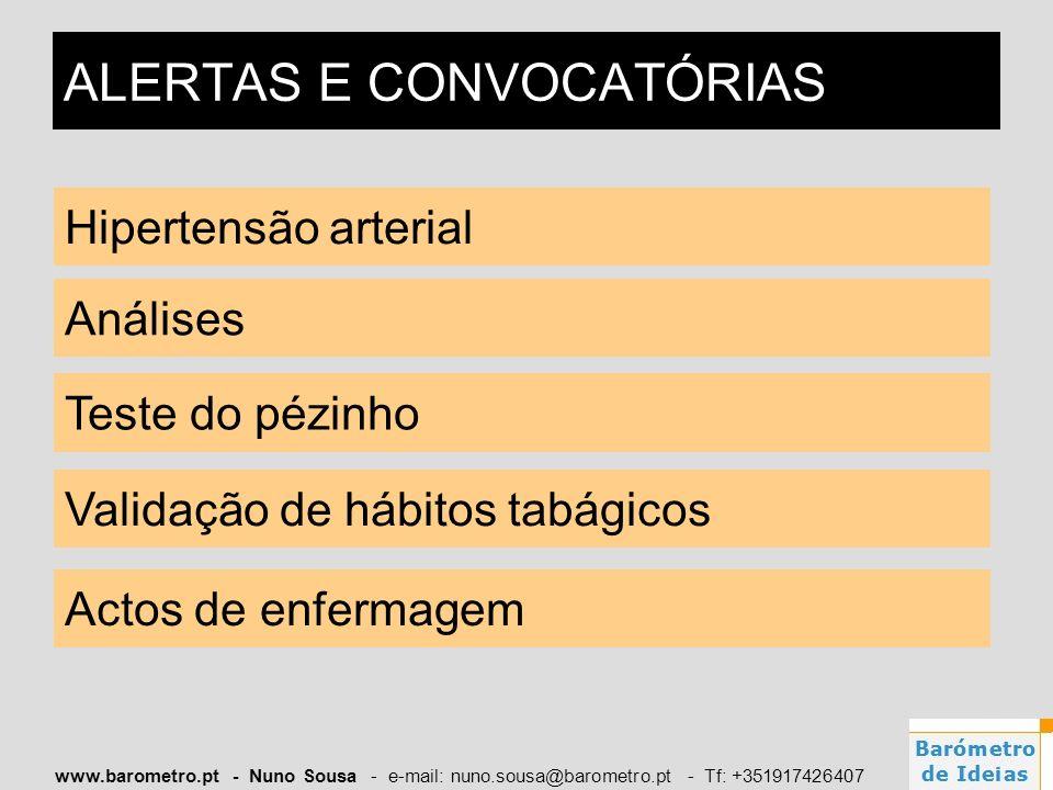 www.barometro.pt - Nuno Sousa - e-mail: nuno.sousa@barometro.pt - Tf: +351917426407 ALERTAS E CONVOCATÓRIAS Hipertensão arterial Teste do pézinho Anál