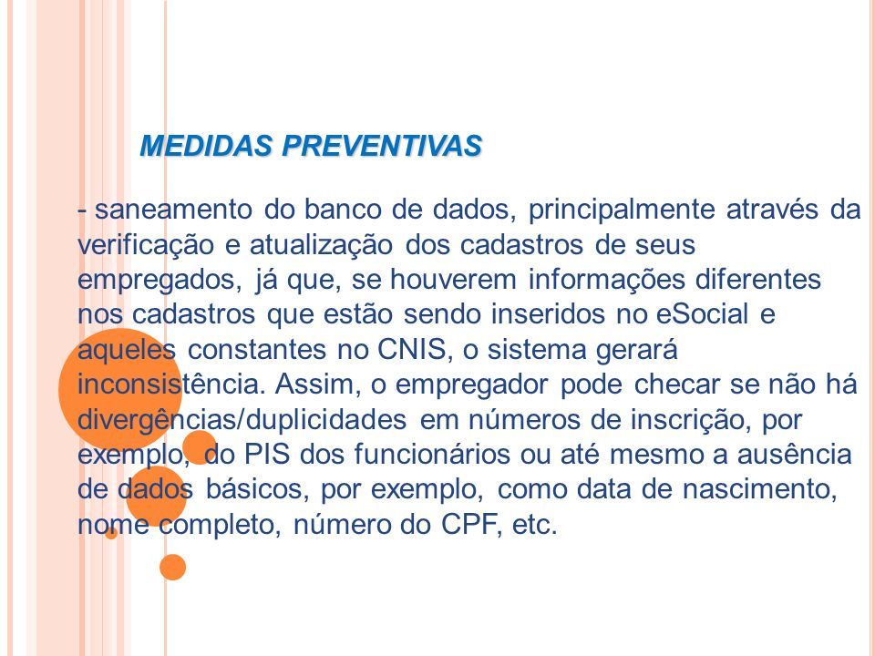- saneamento do banco de dados, principalmente através da verificação e atualização dos cadastros de seus empregados, já que, se houverem informações