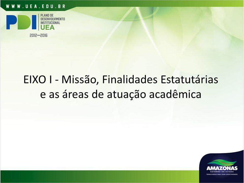 EIXO I - Missão, Finalidades Estatutárias e as áreas de atuação acadêmica