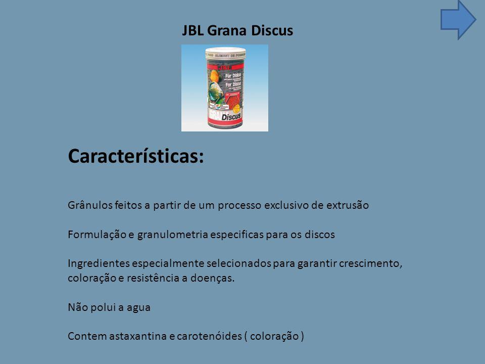JBL Grana Discus Características: Grânulos feitos a partir de um processo exclusivo de extrusão Formulação e granulometria especificas para os discos Ingredientes especialmente selecionados para garantir crescimento, coloração e resistência a doenças.