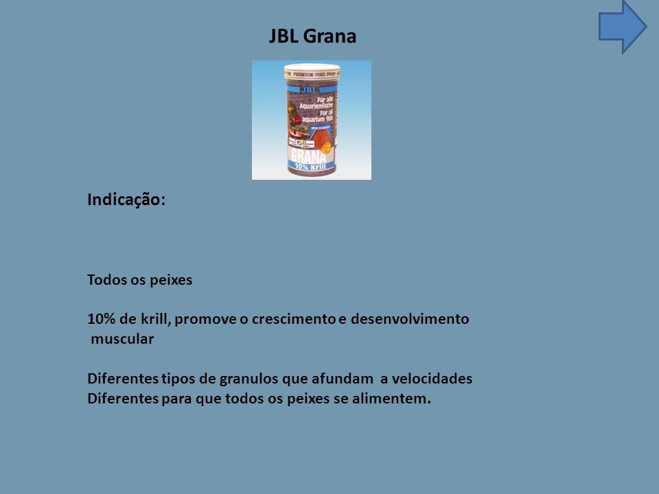 JBL Grana Indicação: Todos os peixes 10% de krill, promove o crescimento e desenvolvimento muscular Diferentes tipos de granulos que afundam a velocidades Diferentes para que todos os peixes se alimentem.
