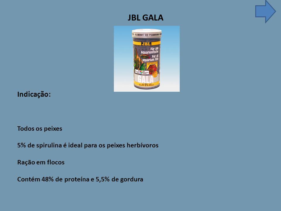 JBL GALA Indicação: Todos os peixes 5% de spirulina é ideal para os peixes herbívoros Ração em flocos Contém 48% de proteína e 5,5% de gordura