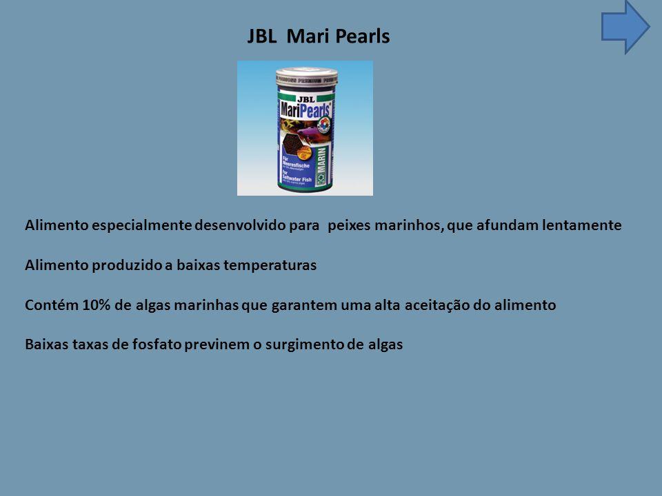 JBL Mari Pearls Alimento especialmente desenvolvido para peixes marinhos, que afundam lentamente Alimento produzido a baixas temperaturas Contém 10% de algas marinhas que garantem uma alta aceitação do alimento Baixas taxas de fosfato previnem o surgimento de algas