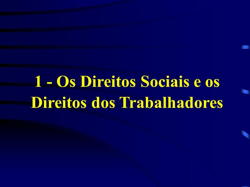 1 - Os Direitos Sociais e os Direitos dos Trabalhadores