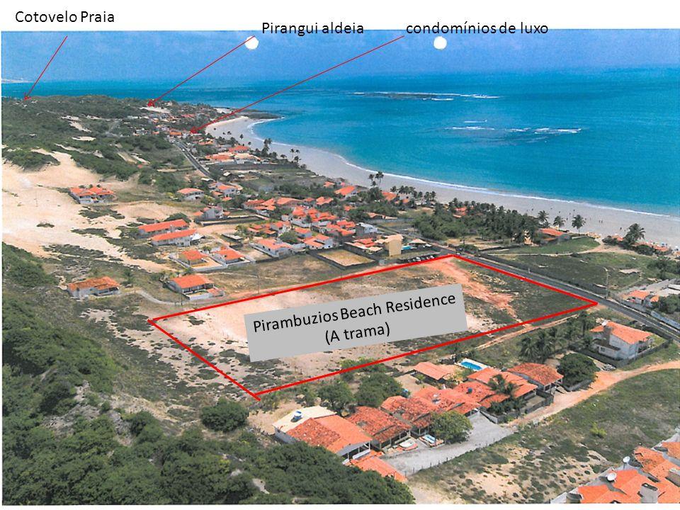 Pirangui aldeiacondomínios de luxo Cotovelo Praia Pirambuzios Beach Residence (A trama)