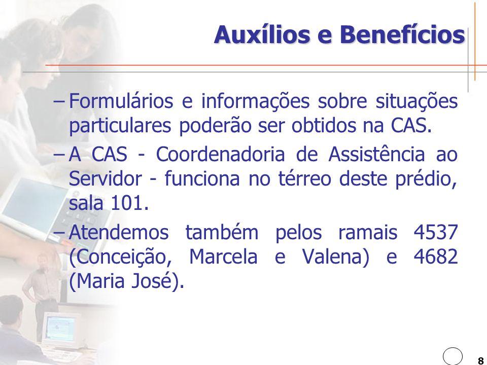 8 Auxílios e Benefícios –Formulários e informações sobre situações particulares poderão ser obtidos na CAS.