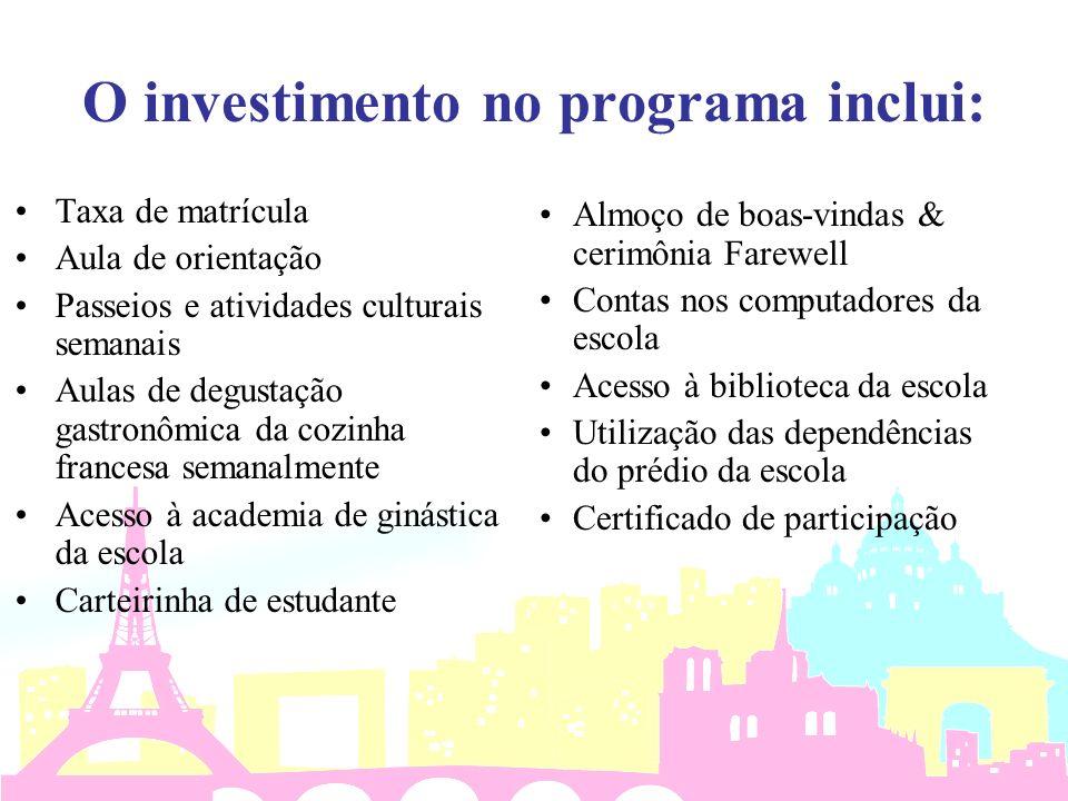 O investimento no programa inclui: Taxa de matrícula Aula de orientação Passeios e atividades culturais semanais Aulas de degustação gastronômica da c