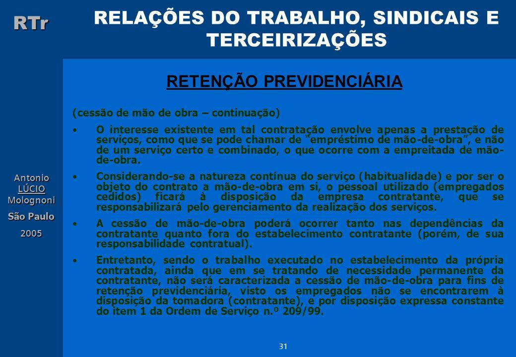 RELAÇÕES DO TRABALHO, SINDICAIS E TERCEIRIZAÇÕES RTr Antonio LÚCIO Molognoni São Paulo 2005 31 (cessão de mão de obra – continuação) O interesse exist