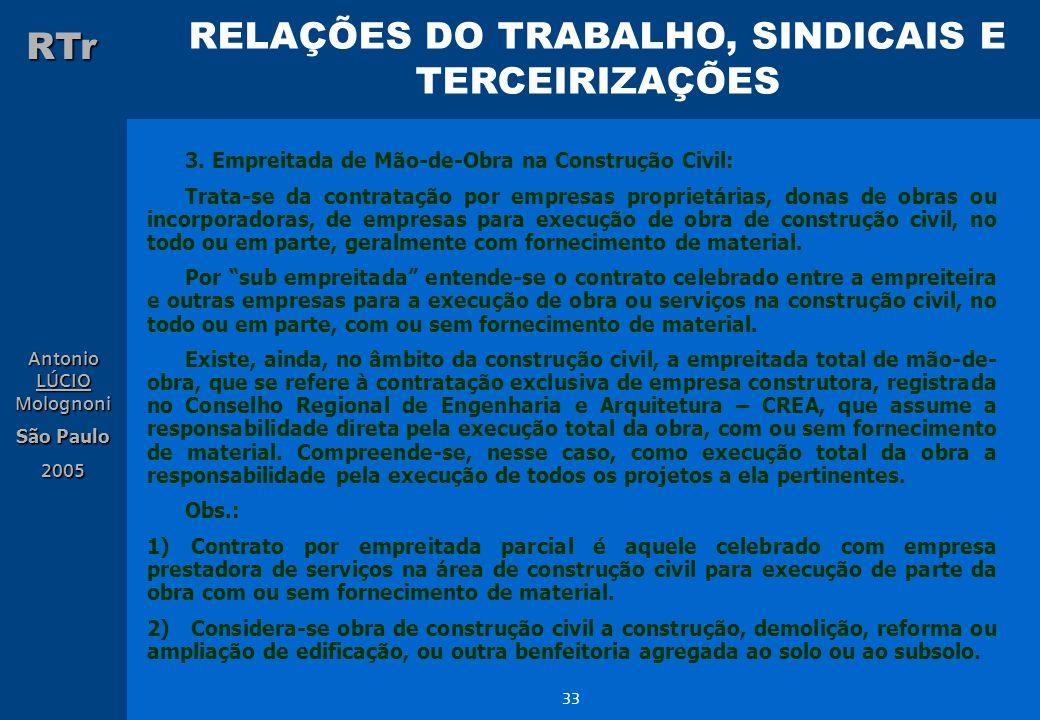 RELAÇÕES DO TRABALHO, SINDICAIS E TERCEIRIZAÇÕES RTr Antonio LÚCIO Molognoni São Paulo 2005 33 3. Empreitada de Mão-de-Obra na Construção Civil: Trata