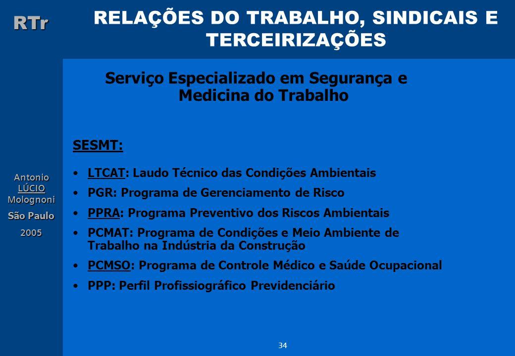 RELAÇÕES DO TRABALHO, SINDICAIS E TERCEIRIZAÇÕES RTr Antonio LÚCIO Molognoni São Paulo 2005 34 Serviço Especializado em Segurança e Medicina do Trabal