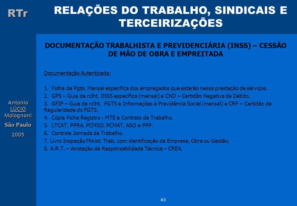 RELAÇÕES DO TRABALHO, SINDICAIS E TERCEIRIZAÇÕES RTr Antonio LÚCIO Molognoni São Paulo 2005 43 DOCUMENTAÇÃO TRABALHISTA E PREVIDENCIÁRIA (INSS) – CESS