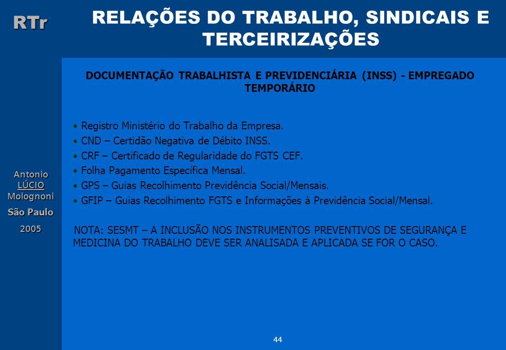 RELAÇÕES DO TRABALHO, SINDICAIS E TERCEIRIZAÇÕES RTr Antonio LÚCIO Molognoni São Paulo 2005 44 DOCUMENTAÇÃO TRABALHISTA E PREVIDENCIÁRIA (INSS) - EMPR
