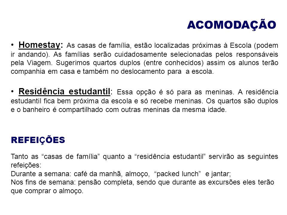 ACOMODAÇÃO Homestay: As casas de família, estão localizadas próximas à Escola (podem ir andando). As famílias serão cuidadosamente selecionadas pelos