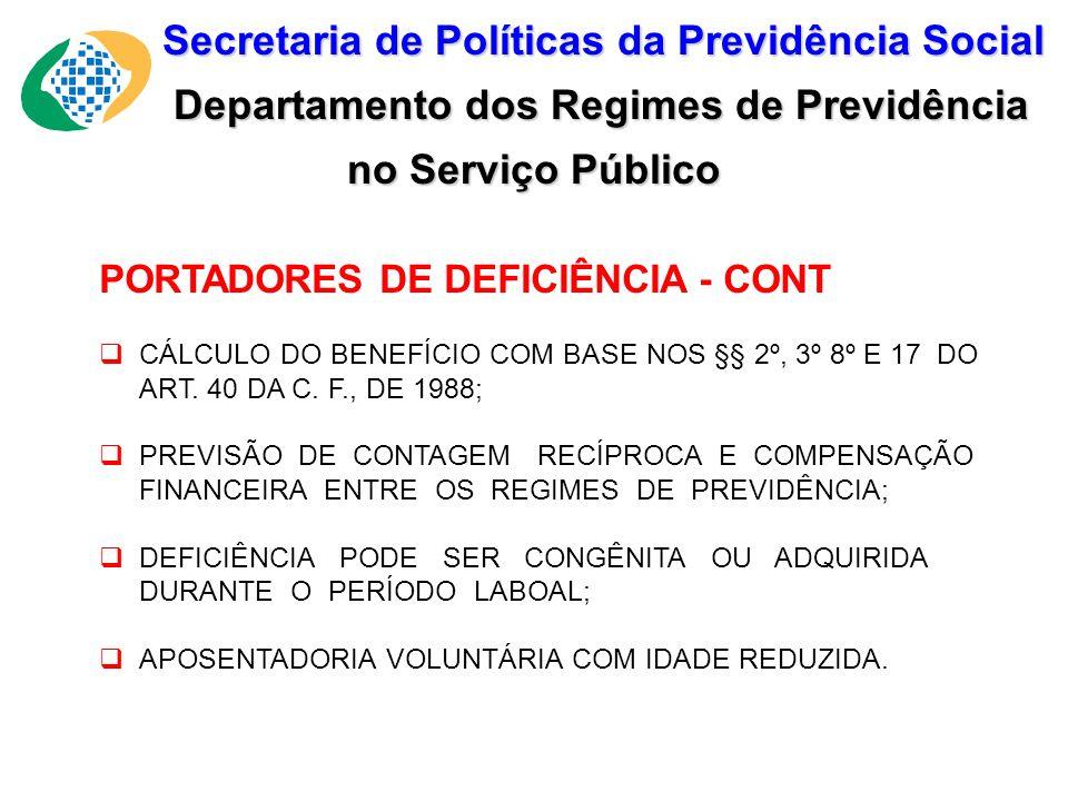 Secretaria de Políticas da Previdência Social Secretaria de Políticas da Previdência Social Departamento dos Regimes de Previdência no Serviço Público