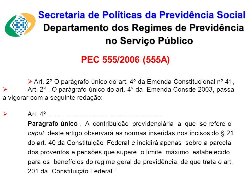 Secretaria de Políticas da Previdência Social Secretaria de Políticas da Previdência Social Departamento dos Regimes de Previdência Departamento dos R
