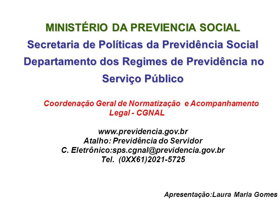 MINISTÉRIO DA PREVIENCIA SOCIAL Secretaria de Políticas da Previdência Social Departamento dos Regimes de Previdência no Serviço Público Departamento